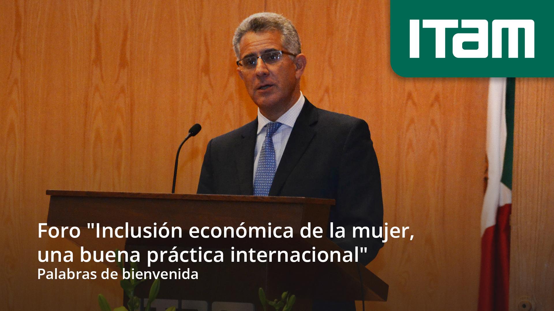 Foro Inclusión económica de la mujer, una buena práctica internacional  Palabras de bienvenida